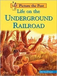 Life on the Underground Railroad Sally Senzell Isaacs