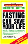 Fasting Can Save Your Life  by  Herbert M. Shelton