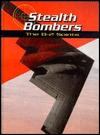 Stealth Bombers: The B-2 Spirits  by  Bill Sweetman
