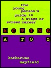Acting A to Z: The Young Persons Guide to a Stage or Screen Career  by  Katherine Mayfield