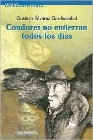 Cóndores no entierran todos los días  by  Gustavo Álvarez Gardeazábal