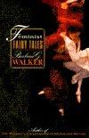Feminist Fairytales  by  Barbara G. Walker