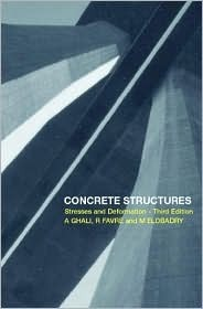 Concrete Structures: Stresses and Deformations: Analysis and Design for Serviceability  by  Amin Ghali