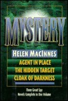 Mystery: Agent in Place, the Hidden Target, Cloak of Darkness  by  Helen MacInnes