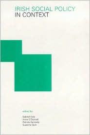 Irish Social Policy in Context  by  Gabriel Kiely