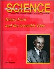 Henry Ford and the Assembly Line  by  John Bankston