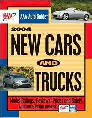AAA Auto Guide: 2004 New Cars and Trucks  by  Jim MacPherson