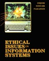 Ethical Issues in Information Systems  by  Roy Dejoie