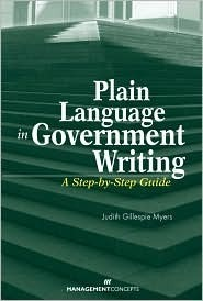 Plain Language in Government Writing: A Step-By-Step Guide  by  Judith Gillespie Myers