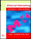 Ethernet Networking Clearly Explained  by  Jan L. Harrington