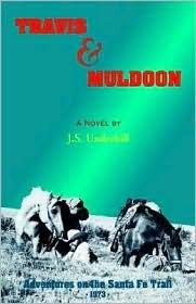Travis & Muldoon--Adventures on the Santa Fe Trail: 1973 Jack Underhill