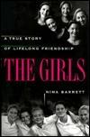 The Girls:  A True Story of Lifelong Friendship Nina Barrett