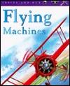 Flying Machines  by  Angela Royston