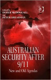 Australian Security After 9/11: New and Old Agendas Derek McDougall