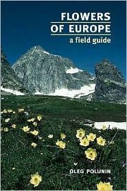 Flowers of Europe: A Field Guide  by  Oleg Polunin