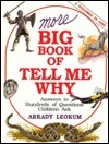 More Big Book of Tell Me Why Arkady Leokum