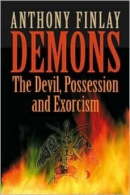 Demons: The Devil, Possession and Exorcism  by  Anthony Finlay