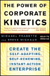 The Power Of Corporate Kinetics: Self Adapting, Self Renewing, Instant Action Enterprise  by  Michael Fradette