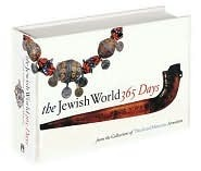 The Jewish World: 365 Days  by  Jerusalem The Israel Museum