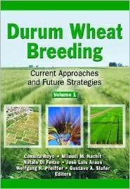 Durum Wheat Breeding: Current Approaches and Future Strategies, Volumes 1 and 2 Royo Conxita