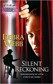 Silent Reckoning (Silent Series, #2) (Silhouette Bombshell, #72) Debra Webb