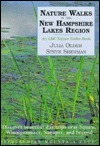 Nature Walks in the New Hampshire Lakes Region: Discover Beautiful Day Trips nea Squam, Winnipesaukee, Sunapee, and Beyond  by  Julia Older