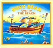 Busy Bear Goes to the Beach  by  Hartmut Bieber