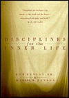 Disciplines for the Inner Life  by  Bob Benson