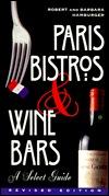 Paris Bistros & Wine Bars: A Select Guide Robert  Hamburger
