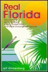 Real Florida: Key Lime Pies, Worm Fiddlers, a Man Called Frog, and Other Endangered Species  by  Jeff Klinkenberg