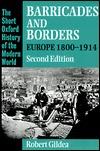 Barricades and Borders: Europe 1800-1914 Robert Gildea