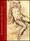 Renaissance Into Baroque: Italian Master Drawings  by  the Zuccari, 1550 1600 by E. James Mundy