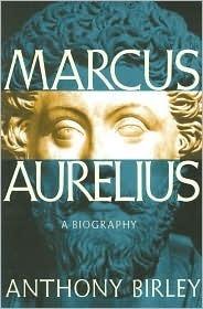 Marcus Aurelius: A Biography  by  Anthony Richard Birley