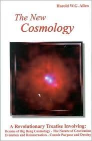 The New Cosmology Harold W. G. Allen