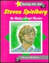 Steven Spielberg, He Makes Great Movies Marcia McAllister