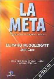 La Meta/ the Goal Eliyahu M. Goldratt