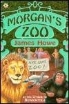 Morgans Zoo James Howe
