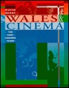 Wales and Cinema: The First Hundred Years  by  Dave Berry