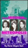 From Mission to Metropolis: Cupeneo Indian Women in Los Angeles Diana Meyers Bahr