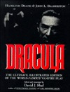 Dracula: The Ultimate, Illustrated Edition of the World-Famous Vampire Play  by  Hamilton Deane