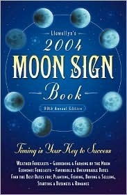 Llewellyns 2004 Moon Sign Book: Timing Is Your Key To Success (Llewellyns Moon Sign Book) Llewellyn Publications