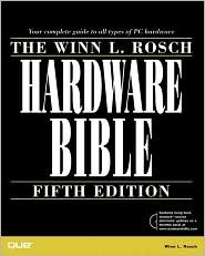 Winn L. Rosch Hardware Bible [With Searchable Electronic Version of the Text] Winn L. Rosch