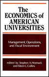 The Economics Of American Universities: Management, Operations, And Fiscal Environment Stephen A. Hoenack