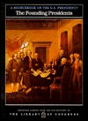 The Founding Presidents: a sourcebook on the U.S. Presidency  by  Carter Smith