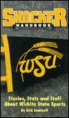 The Shocker Handbook: Stories, Stats, and Stuff about Wichita State Sports Kirk Seminoff