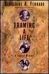 Framing a Life: A Family Memoir  by  Geraldine Ferraro