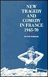 New Tragedy and Comedy in France, 1945-1970  by  Peter Norrish
