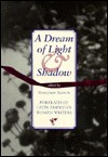 Dream of Light and Shadow: Portraits of Latin American Women Writers  by  Marjorie Agosín