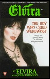 Elvira: The Boy Who Cried Werewolf  by  Elvira