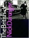 The British: A Photographic Journey  by  Nick Danziger